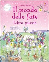 Il mondo delle fate. Libro puzzle
