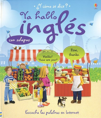 9780746083659: Ya hablo ingles/ I Speak English (Como Se Dice?) (Spanish and English Edition)