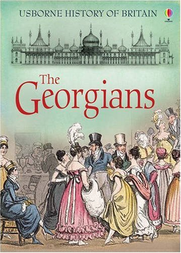 9780746084489: The Georgians (Usborne History of Britain)