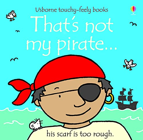 9780746085240: That's Not My Pirate...(Usborne Touchy-Feely Books)