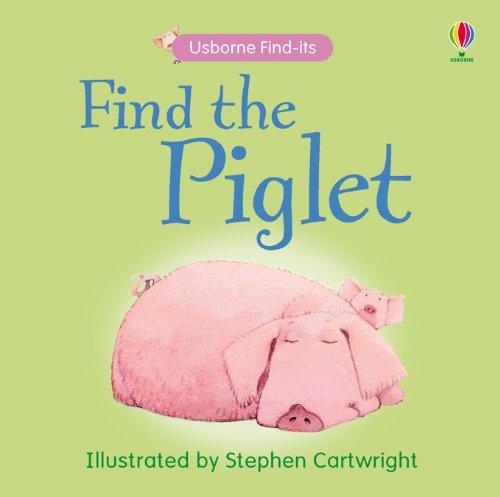 9780746086599: Find the Piglet (Usborne Find It Board Books) (Usborne Find It Board Books)