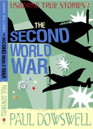 9780746088210: TRUE STORIES OF THE SECOND WORLD WAR (USBORNE TRUE STORIES)