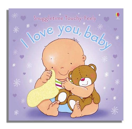 9780746089118: I Love You Baby (Usborne Snuggletime) (Snuggletime Touchy-Feely Books)