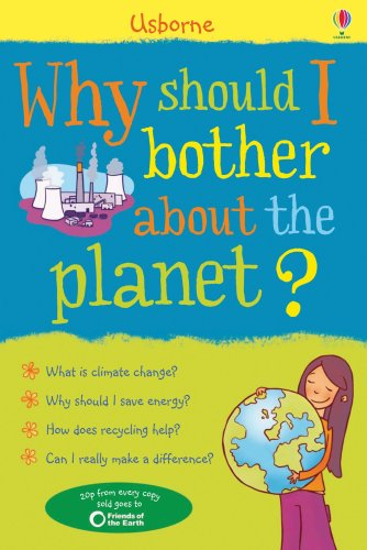 9780746089170: Why Should I Bother about the Planet?