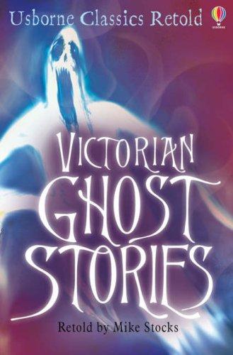 9780746090152: Victorian Ghost Stories (Usborne Classics Retold)