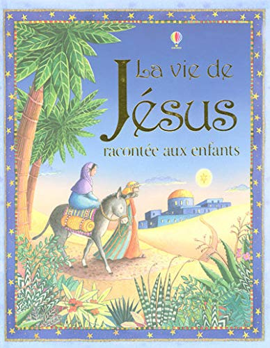 9780746091852: La vie de Jésus racontée aux enfants