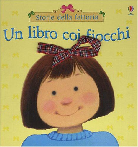 9780746091951: Un libro coi fiocchi. Ediz. illustrata