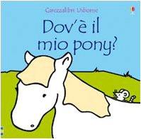 9780746092903: Dov'� il mio pony?