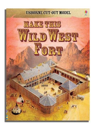 9780746093450: Make This Wild West Fort (Usborne Cut Out Models)