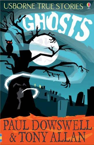 9780746093733: Ghosts (Usborne True Stories)