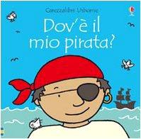 9780746093993: Carezzalibri Usborne: Dov'e Il Mio Pirata ? (Italian Edition)