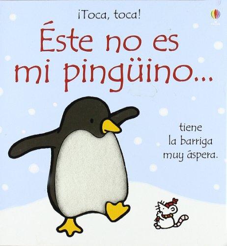 9780746094808: Este no es mi pinguino... - tiene la barriga muy aspera (�toca, Toca!)