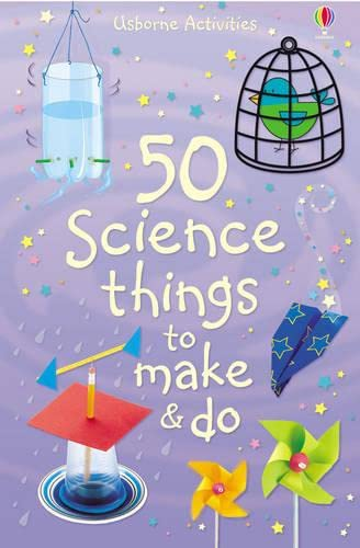 9780746098240: 50 Science Things to Make and Do (Usborne Activities)