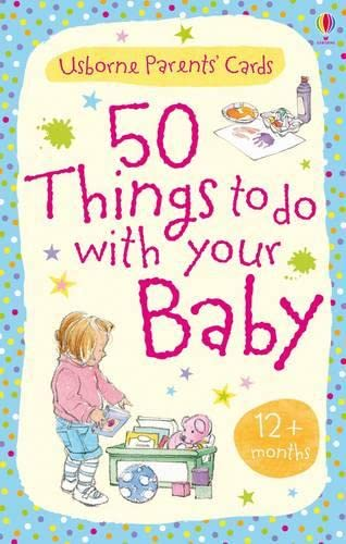 9780746099216: 50 Things to Do with Your Baby 12 Months + (Parents' Guides)
