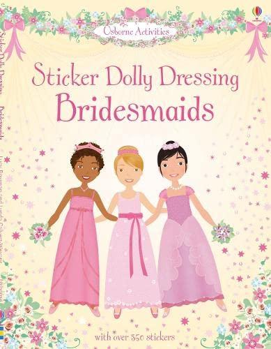 9780746099704: Sticker Dolly Dressing Bridesmaids