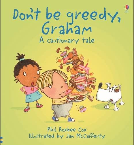 9780746099933: Don't be Greedy, Graham