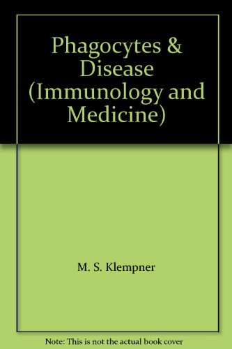 Phagocytes & Disease (Immunology and Medicine)
