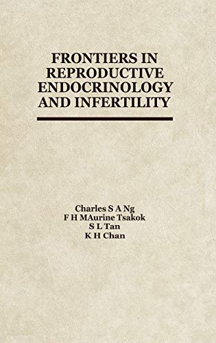 Frontiers in Reproductive Endocrinology and Infertility: Editor-C. Ng; Editor-F.H.M.