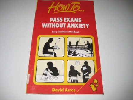 9780746303344: How to Pass Exams Without Anxiety (Howto books)