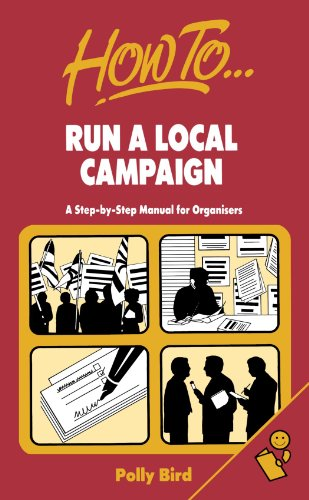 Run a Local Campaign: A step-by-step manual: Bird, Polly