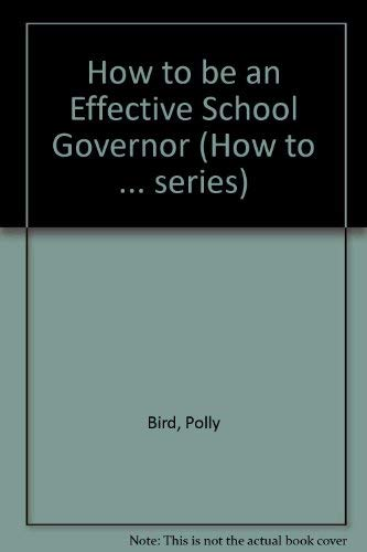How to be an Effective School Governor: Bird, Polly