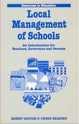The Local Management of Schools: An Introduction for Teachers, Governors and Parents: Davies, Brent...