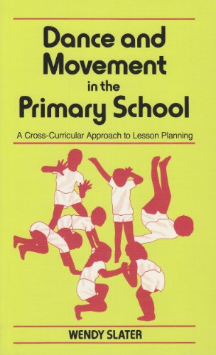 9780746306222: Dance and Movement in the Primary School: A Cross Curricular Approach to Lesson Planning (Writers & Their Work)