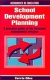 School Development Planning: A Practical Management Guide Pub: Northcote House (Resources in ...