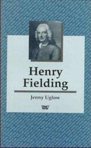 Henry Fielding (Writers and Their Work): Uglow, Jenny
