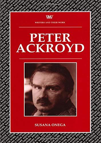 9780746308394: Peter Ackroyd (Writers and Their Work (Paperback))