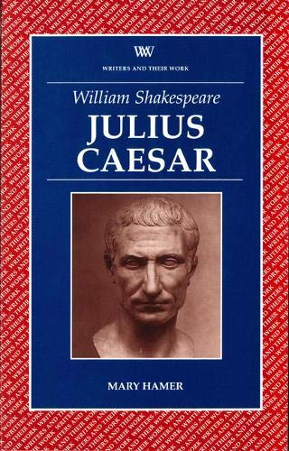 William Shakespeare Julius Caesar: Mary Hamer