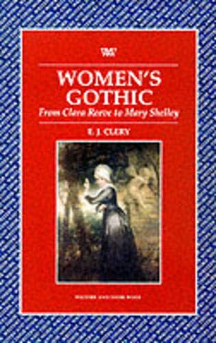 Women's Gothic: From Clara Reeve to Mary: Clery, E. J.