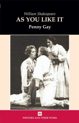 William Shakespeare As You Like It: Penny Gay