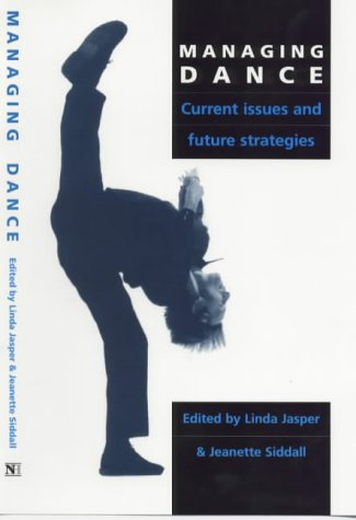 Managing Dance: Current Issues and Future Strategies: Linda Jasper, Jeanette