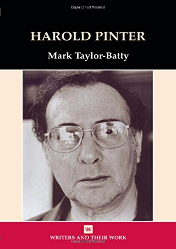 Harold Pinter (Writers and their Work): Mark Batty