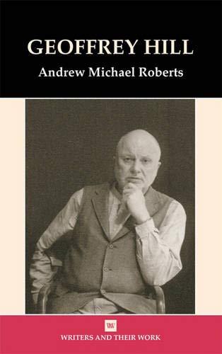 Geoffrey Hill (Hardback): Andrew Roberts