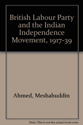 9780746500422: British Labour Party and the Indian Independence Movement, 1917-39