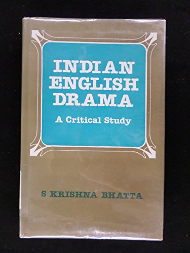 Indian English Drama: A Critical Study: Bhatta, S. Krishna
