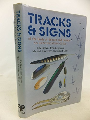 9780747002017: Tracks and Signs of the Birds of Britain and Europe (Helm Identification Guides)