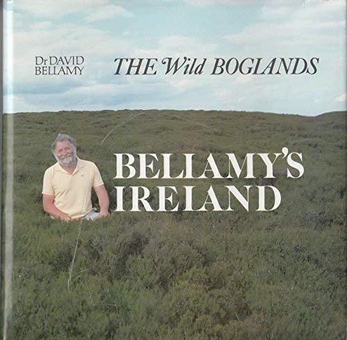 9780747002154: Bellamy's Ireland: The Wild Boglands