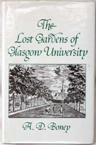 The Lost Gardens of Glasgow University: A. D. Boney