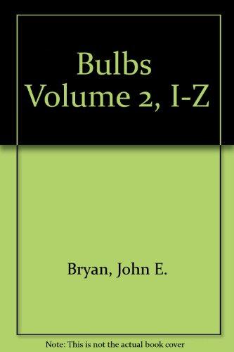 Bulbs Volume 1, A-H & Volume 2, I-Z: John E. Bryan