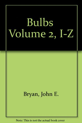 9780747002314: Bulbs Volume 2, I-Z