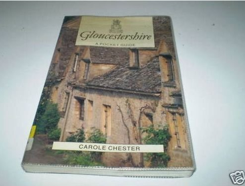 Gloucestershire: A Pocket Guide (Pocket Country Guide Series): Chester, Carole