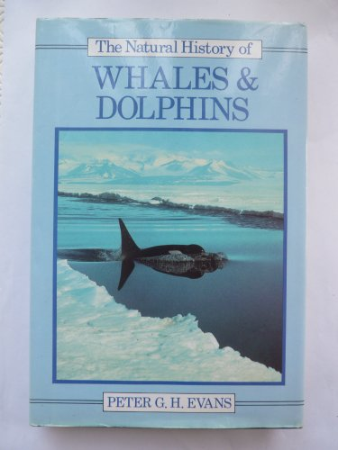 9780747008002: The Natural History of Whales and Dolphins