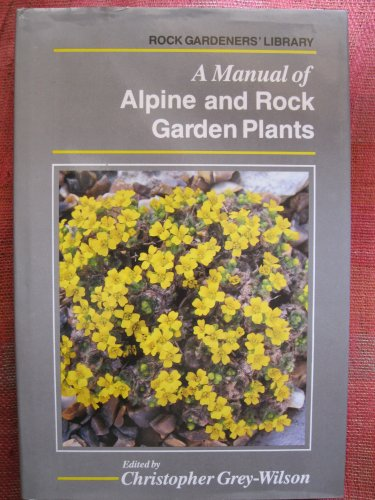 9780747012245: A Manual of Alpine and Rock Garden Plants (Rock gardeners' library)