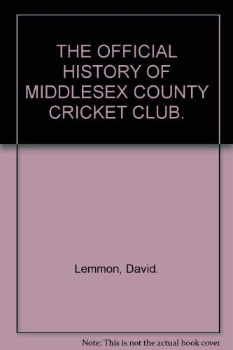 9780747020073: The History of Middlesex County Cricket Club (Christopher Helm County Cricket)