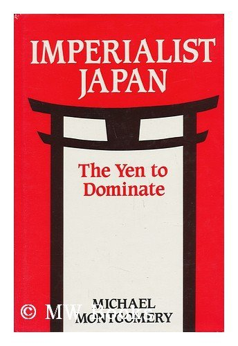 9780747022060: Imperialist Japan: The Yen to Dominate