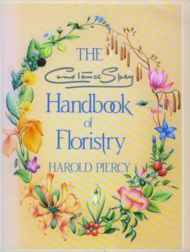 9780747026082: The Constance Spry Handbook of Floristry