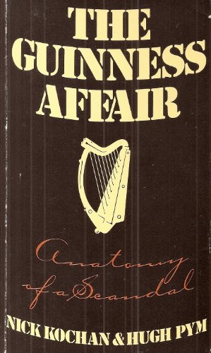 9780747026105: The Guinness Affair: Anatomy of a Scandal - IberLibro ...